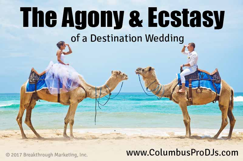 The agony and ecstasy of a destination wedding